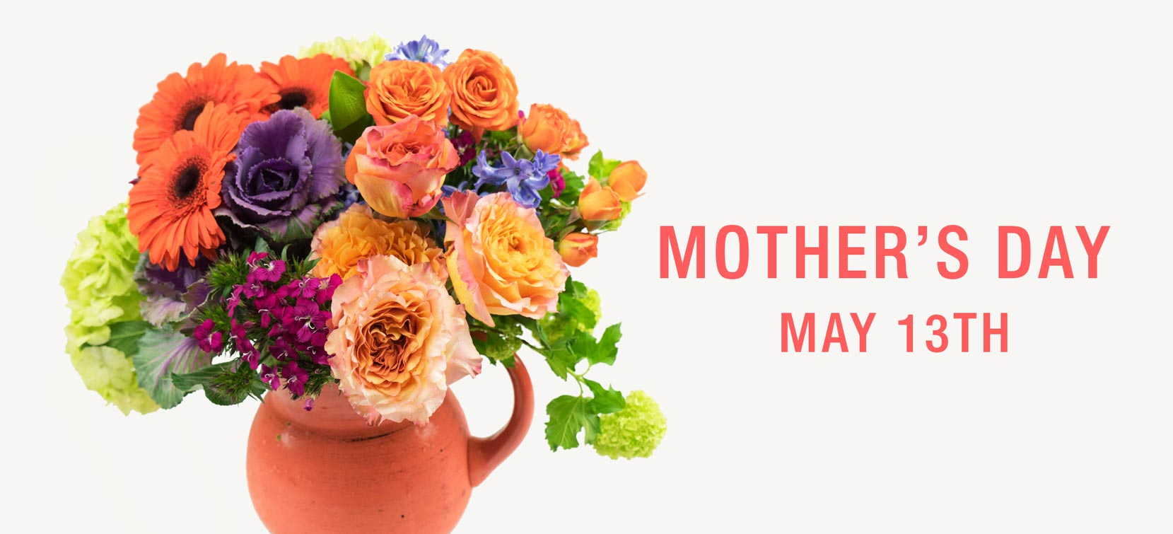 Mother's Day May 13th
